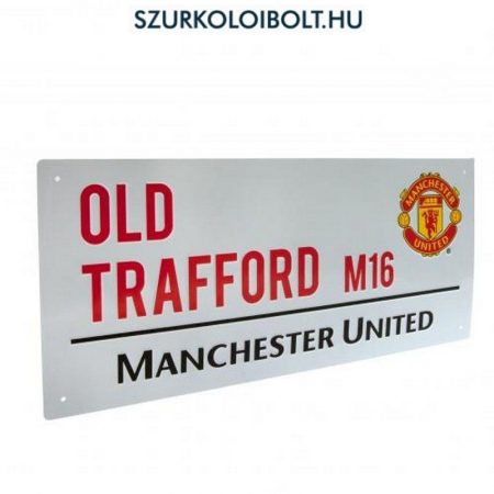 Manchester United FC (Old Trafford) utcanévtábla - eredeti, hivatalos klubtermék